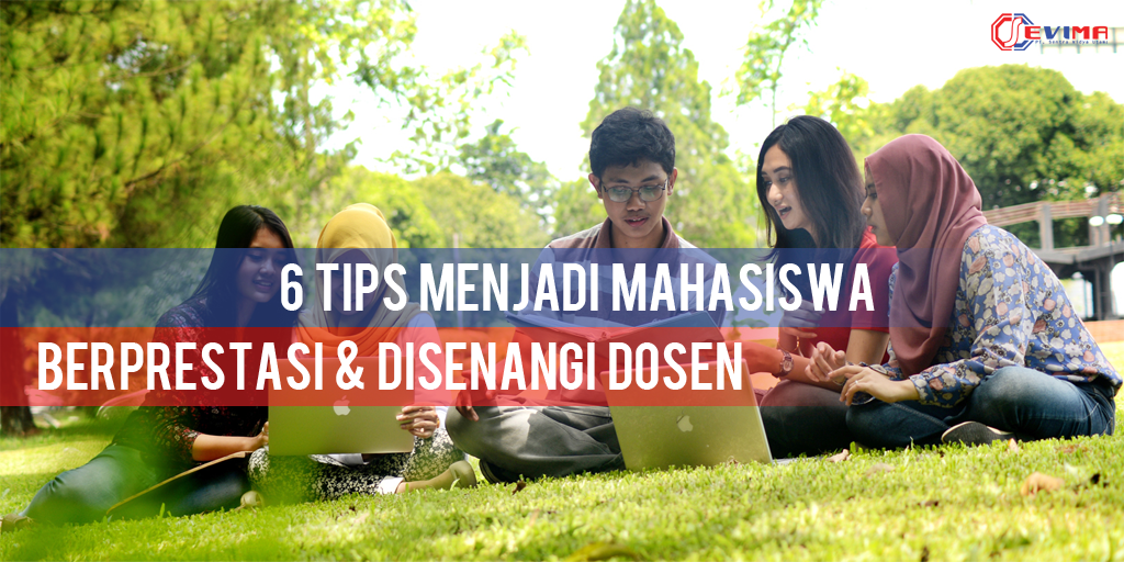 6 Tips Menjadi Mahasiswa Berprestasi Disenangi Dosen